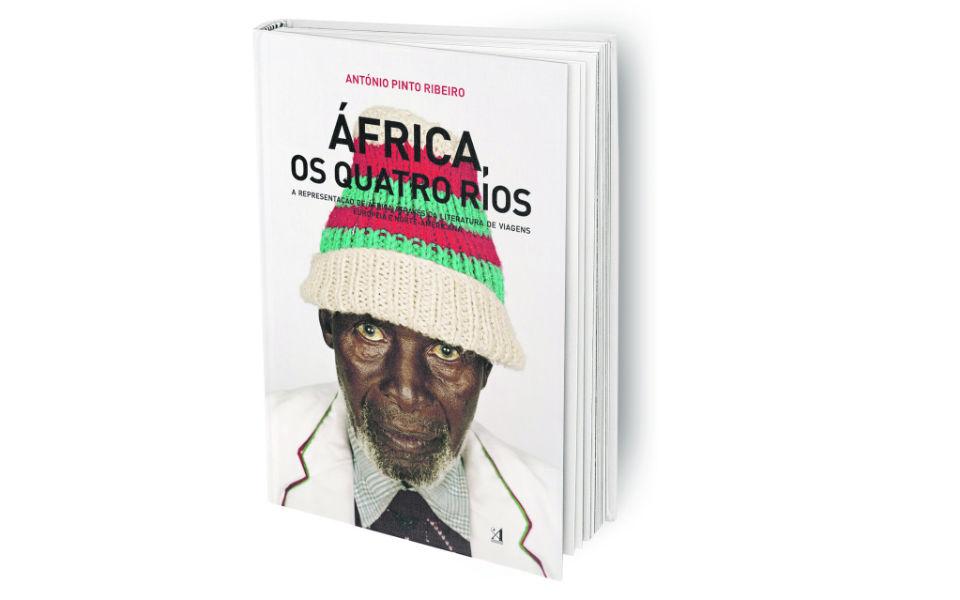 África, os Quatro Rios: E quatro escritores-viajantes