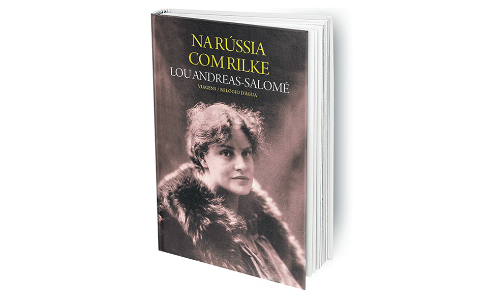 Na Rússia com Rilke - Relato de uma mulher invulgar