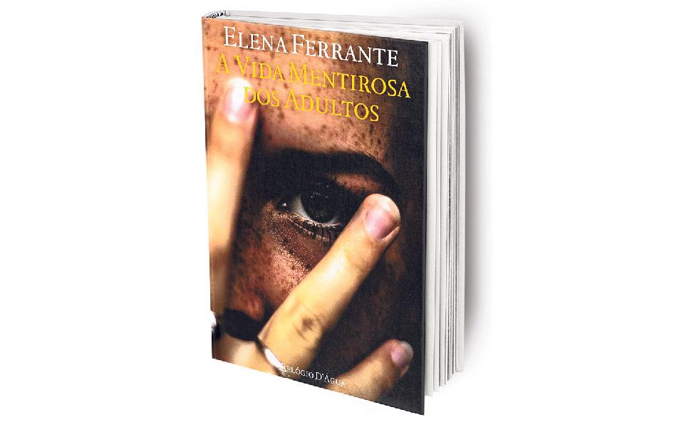 A vida mentirosa dos adultos: A mestria e assombro de Ferrante