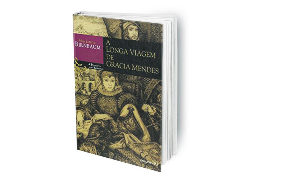 A longa viagem de Garcia Mendes: Uma portuguesa na história