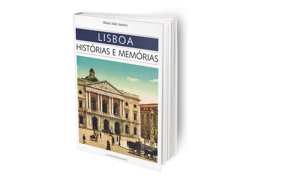 Lisboa: Histórias e Memórias  Pulsar da cidade nos escritores e fotógrafos