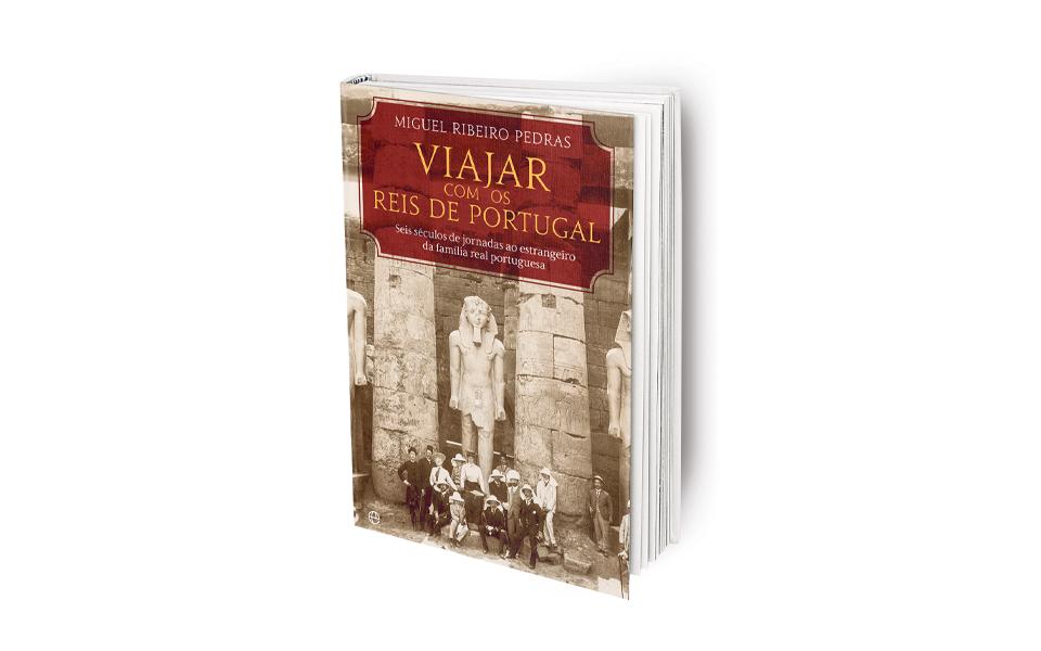 Viajar com os Reis de Portugal: A viagem enquanto ferramenta política e diplomática